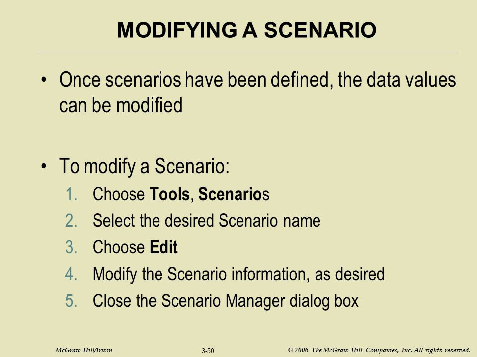Once scenarios have been defined, the data values can be modified
