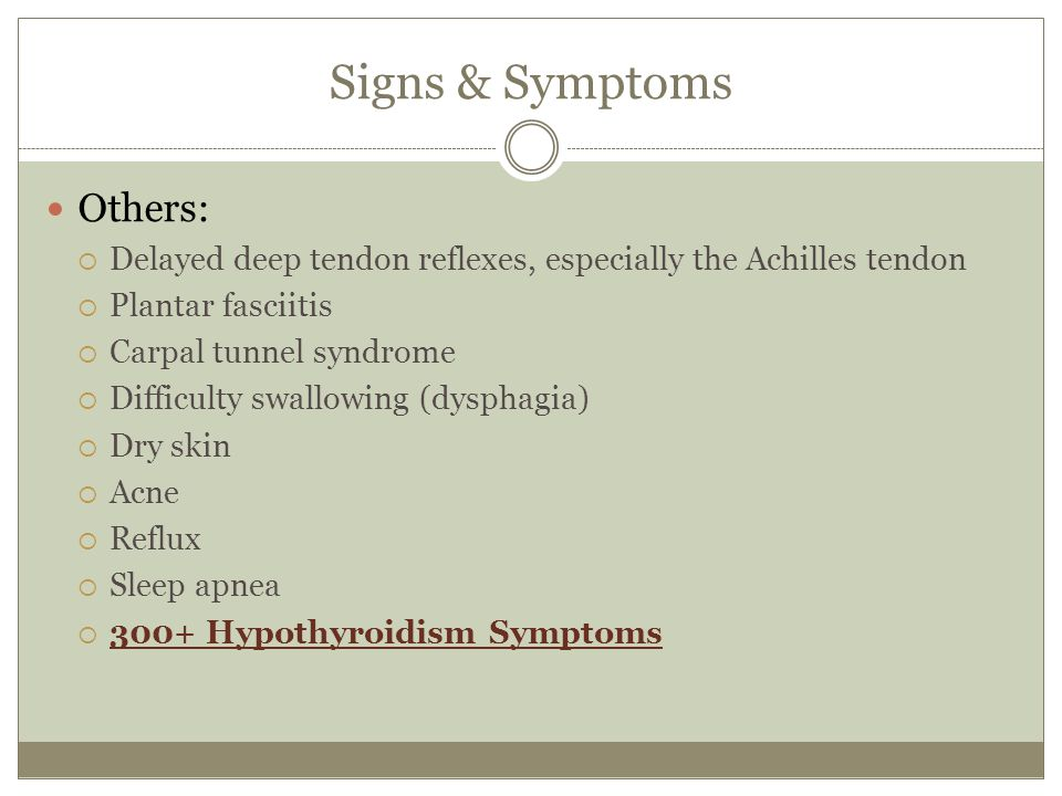 Signs & Symptoms Others: