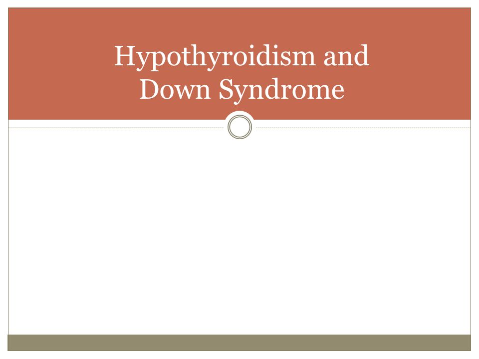 Hypothyroidism and Down Syndrome