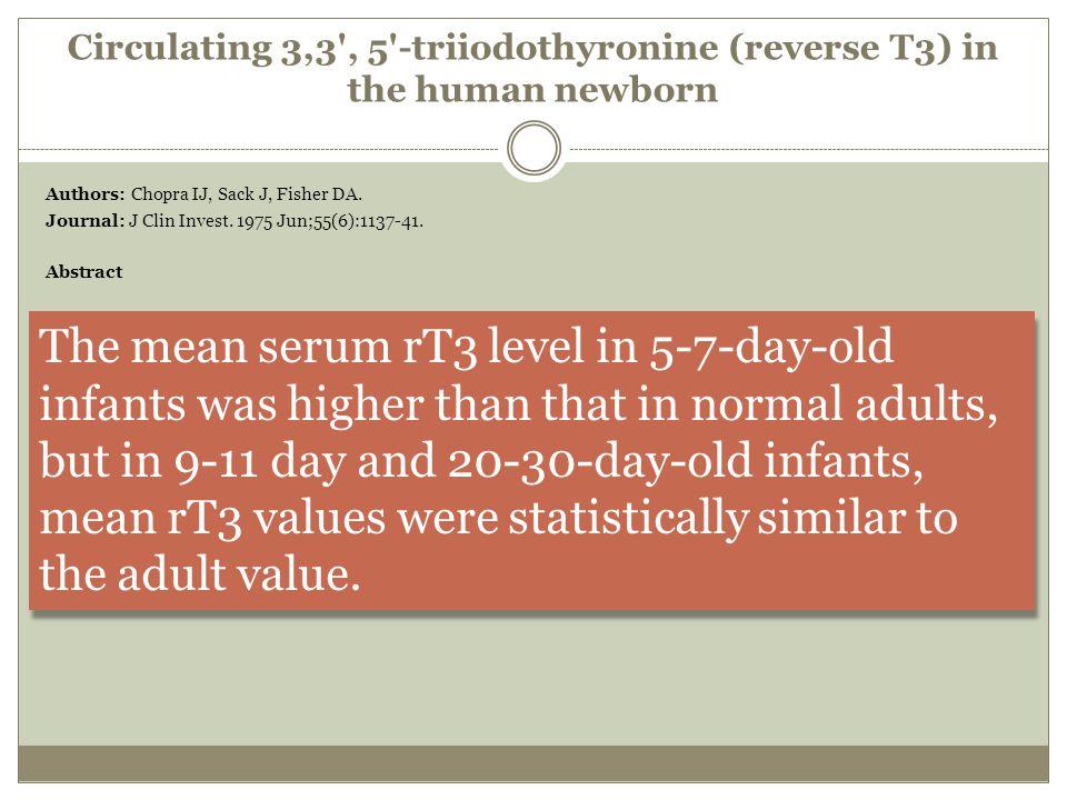 Circulating 3,3 , 5 -triiodothyronine (reverse T3) in the human newborn