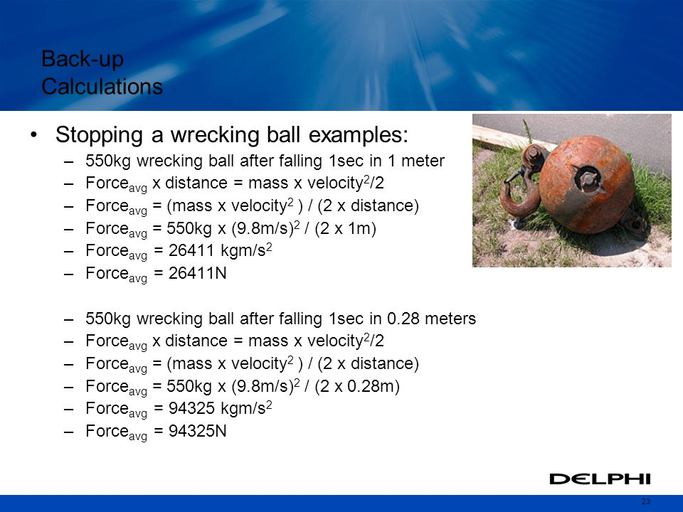 Stopping a wrecking ball examples: