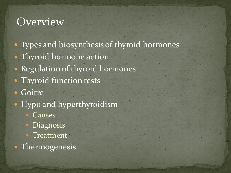 Overview Types and biosynthesis of thyroid hormones