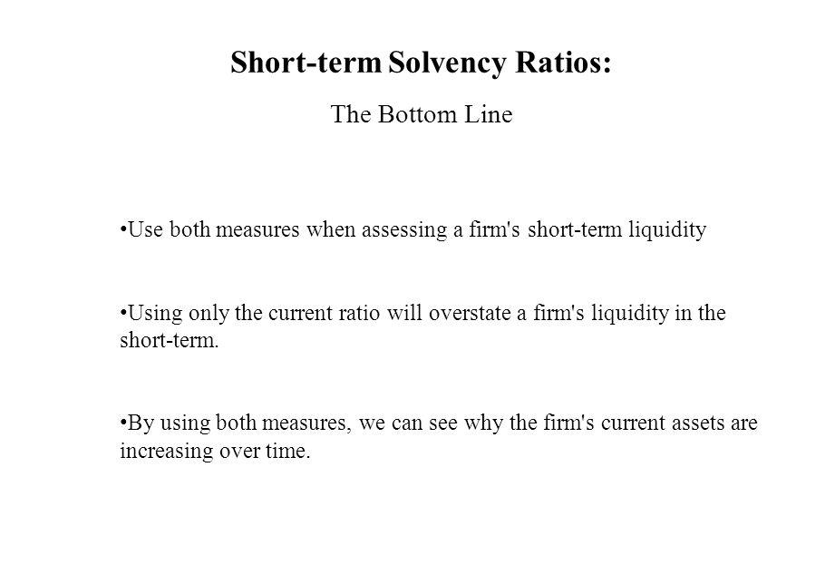 Short-term Solvency Ratios: