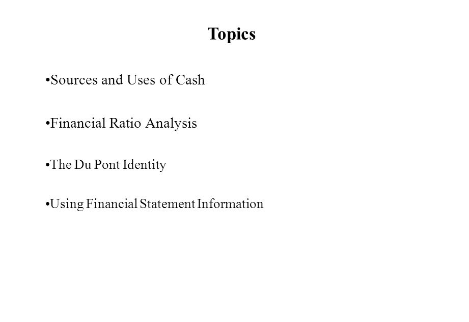 Topics Sources and Uses of Cash Financial Ratio Analysis