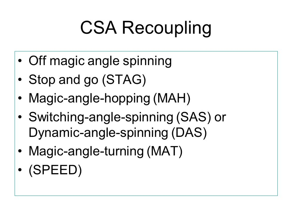 CSA Recoupling Off magic angle spinning Stop and go (STAG)