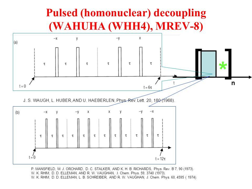 Pulsed (homonuclear) decoupling (WAHUHA (WHH4), MREV-8)