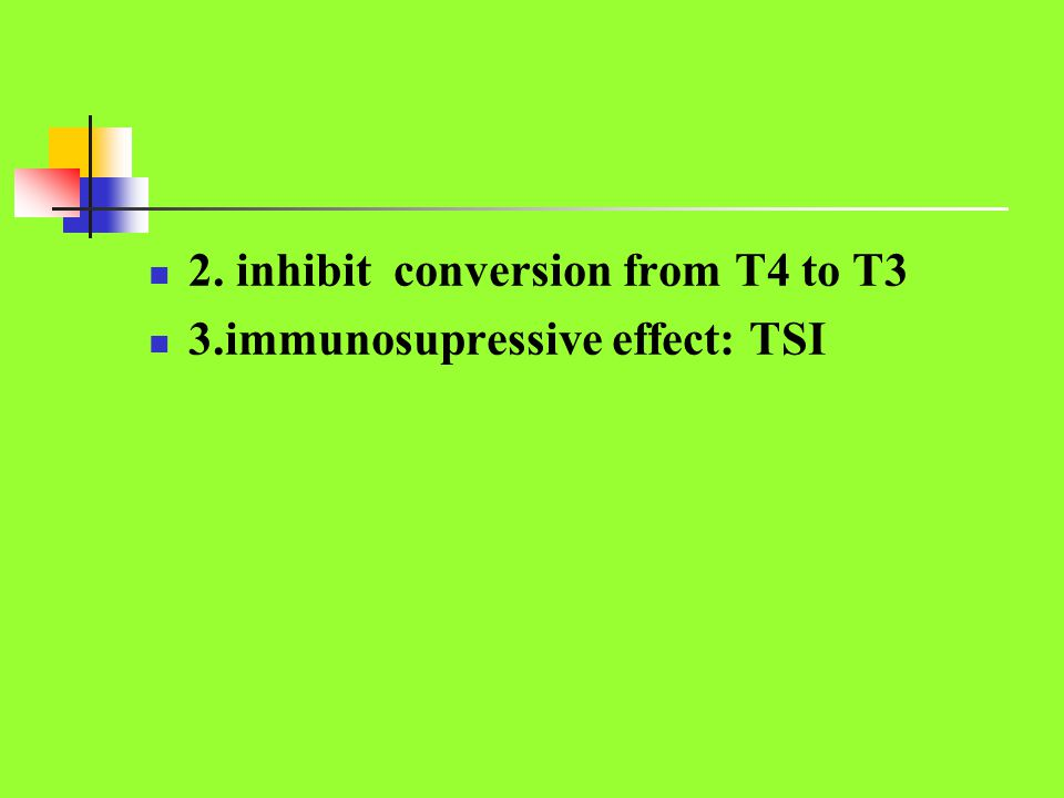 2. inhibit conversion from T4 to T3
