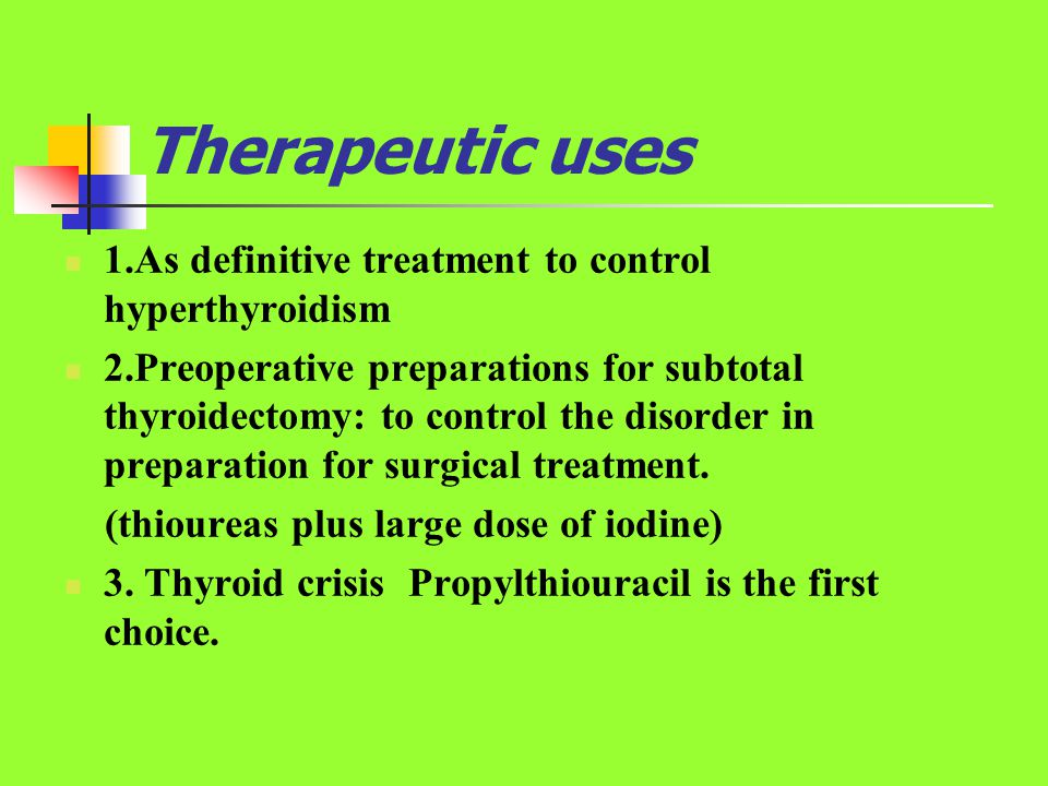Therapeutic uses 1.As definitive treatment to control hyperthyroidism