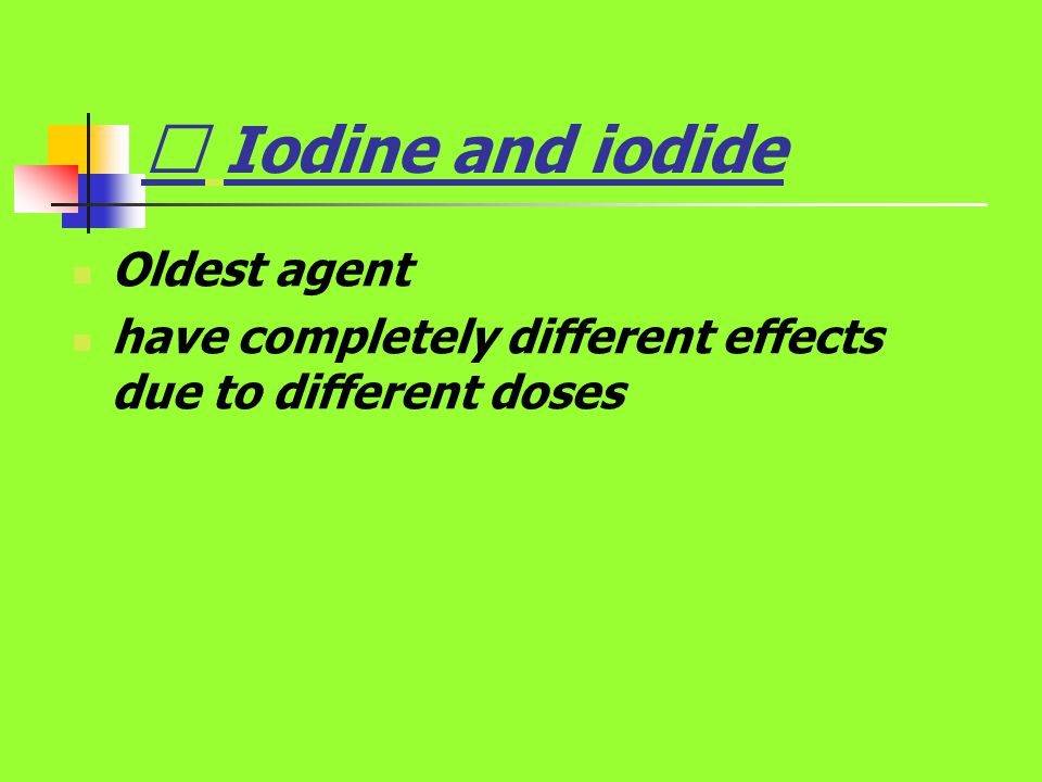 Ⅱ Iodine and iodide Oldest agent