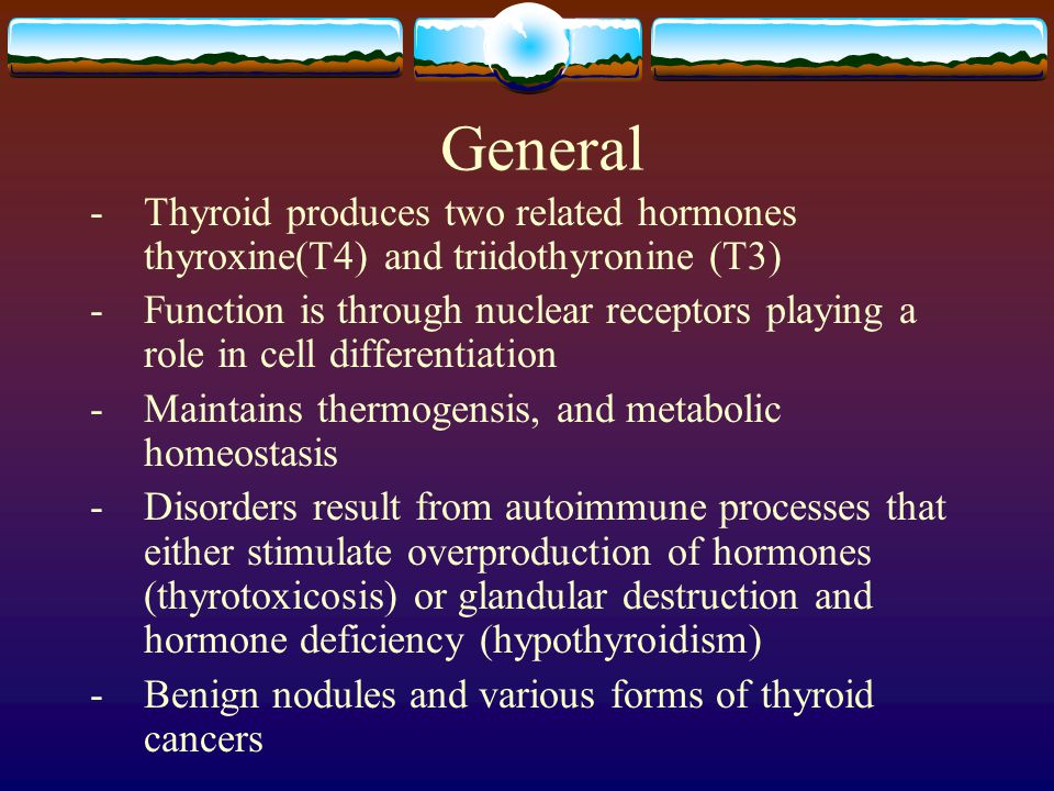 General - Thyroid produces two related hormones thyroxine(T4) and triidothyronine (T3)