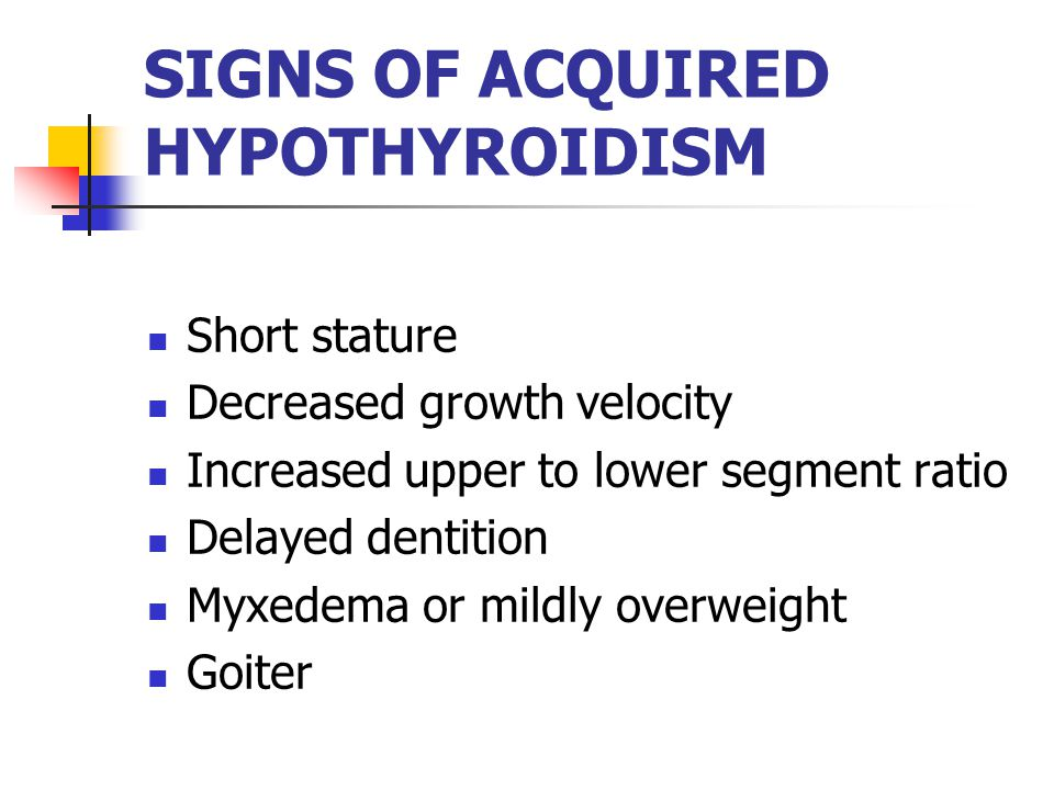 SIGNS OF ACQUIRED HYPOTHYROIDISM