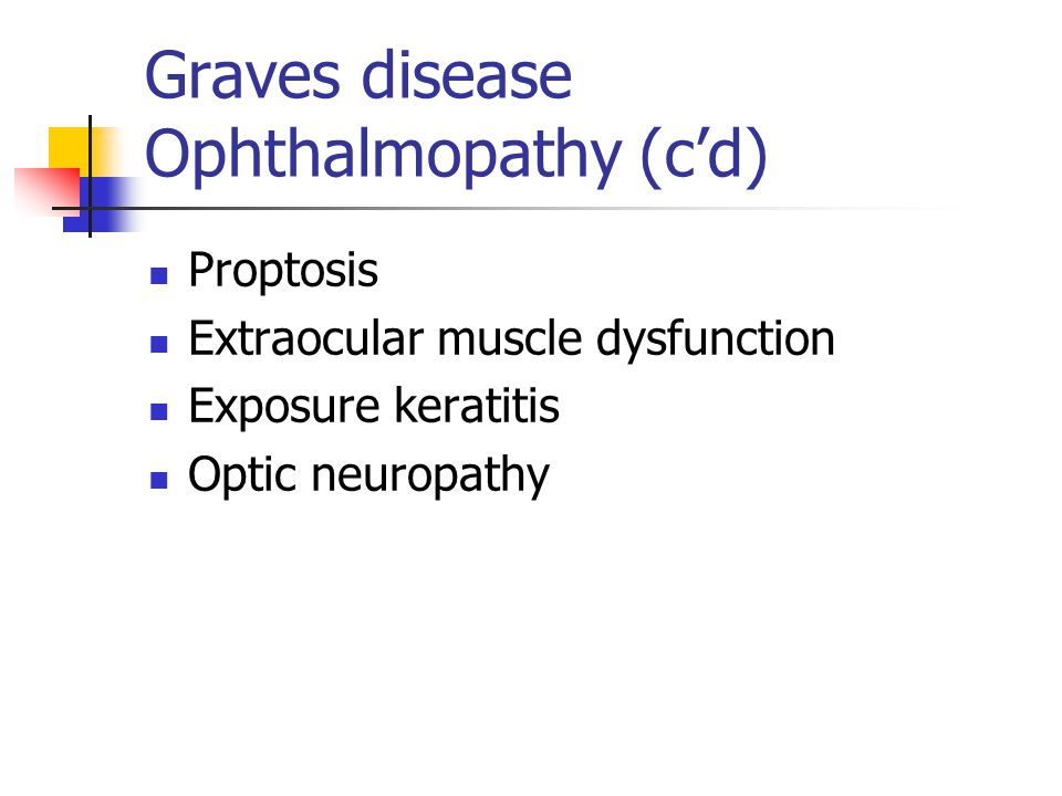 Graves disease Ophthalmopathy (c'd)
