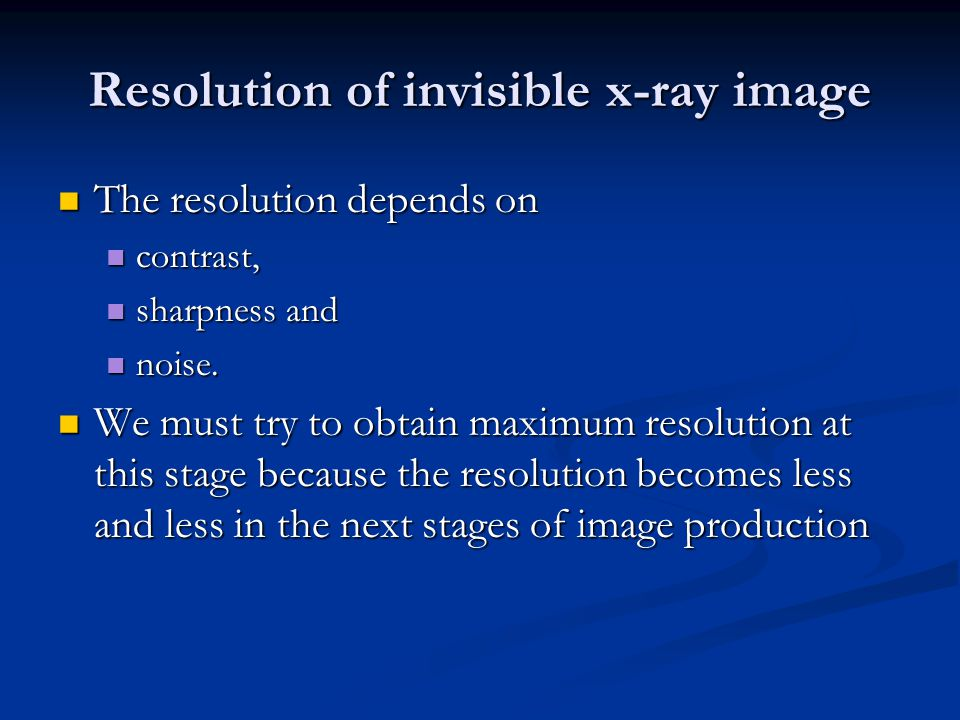 Resolution of invisible x-ray image