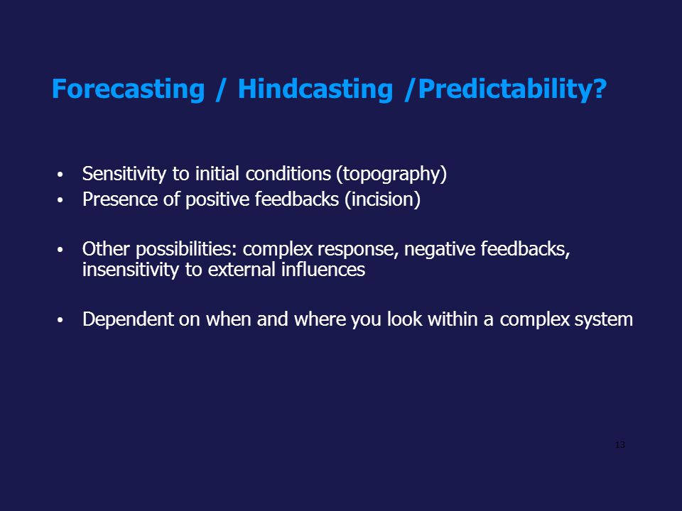 Forecasting / Hindcasting /Predictability
