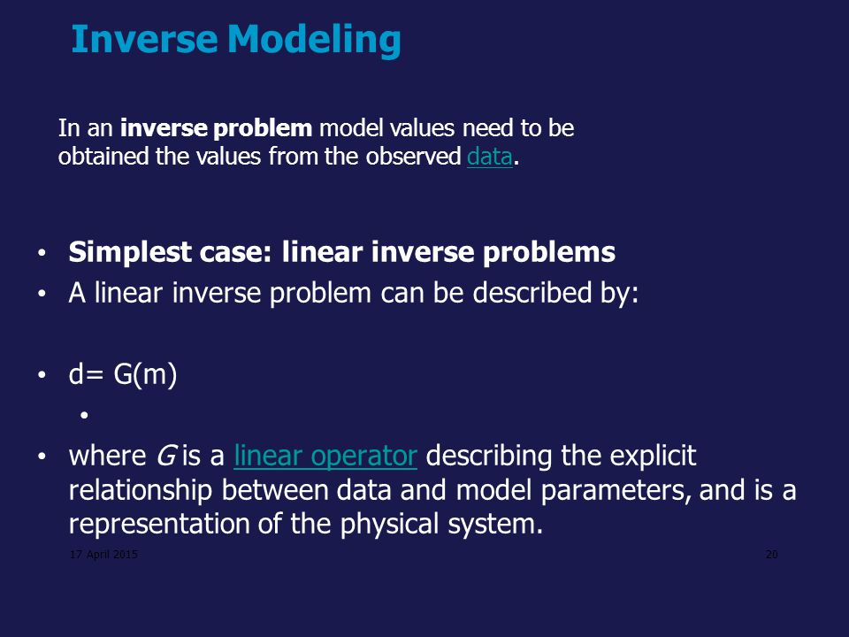 Inverse Modeling Simplest case: linear inverse problems