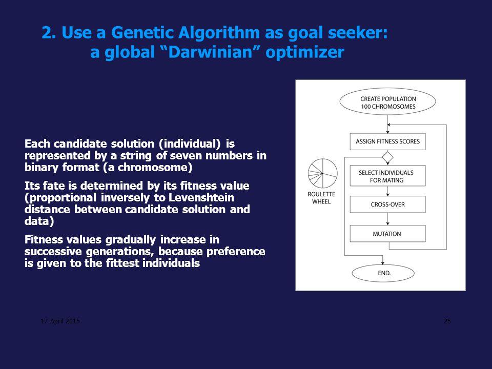 2. Use a Genetic Algorithm as goal seeker: