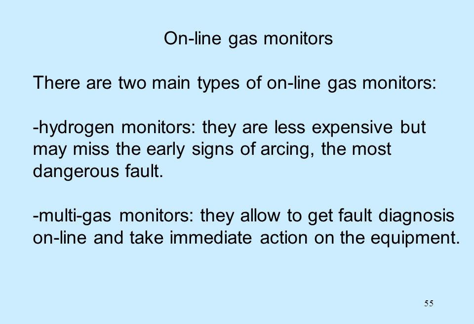 On-line gas monitors There are two main types of on-line gas monitors:
