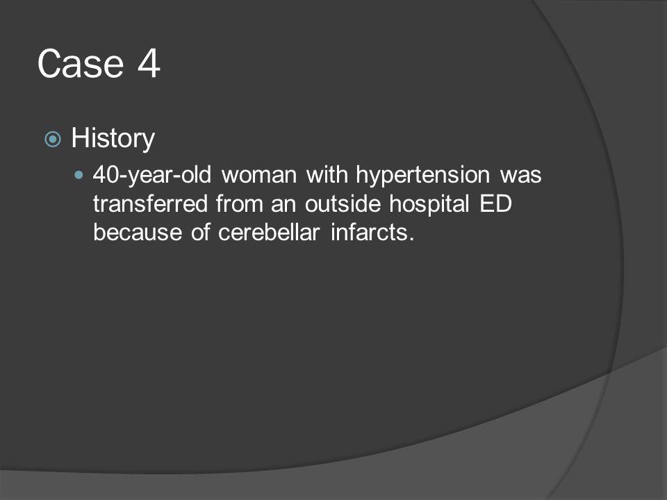 Case 4 History.