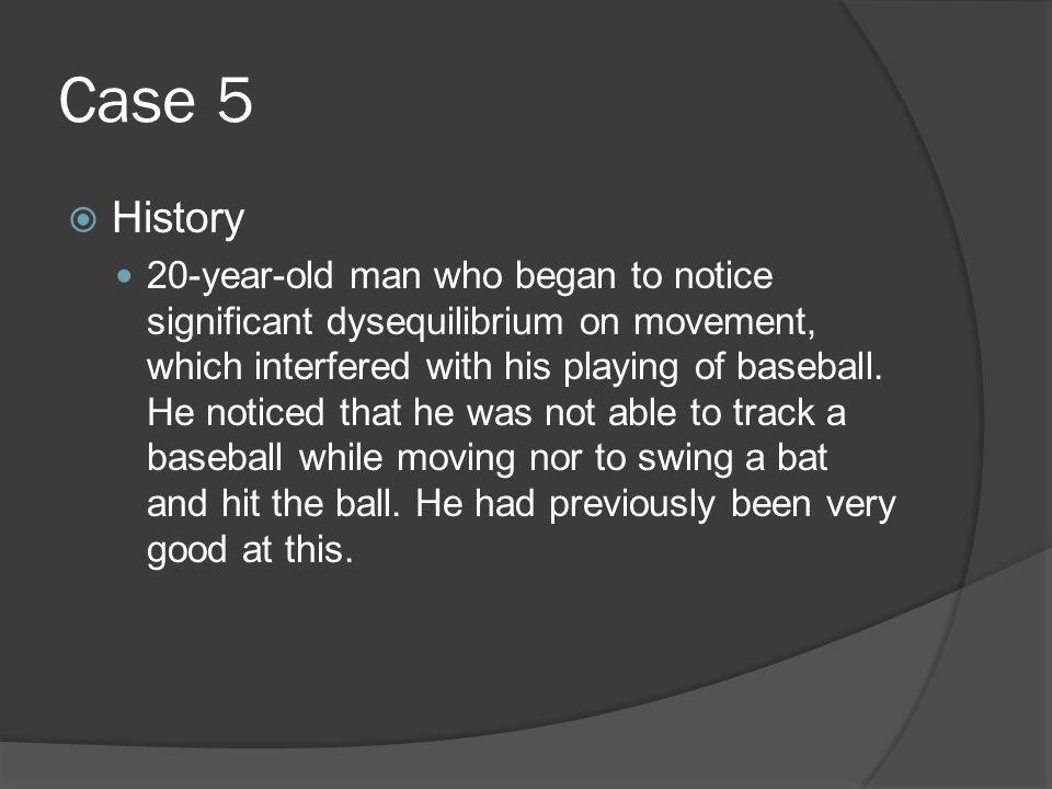 Case 5 History.