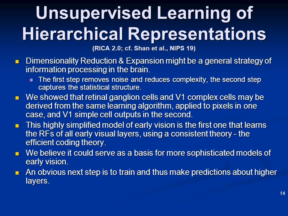 3/22/2017 Unsupervised Learning of Hierarchical Representations (RICA 2.0; cf. Shan et al., NIPS 19)