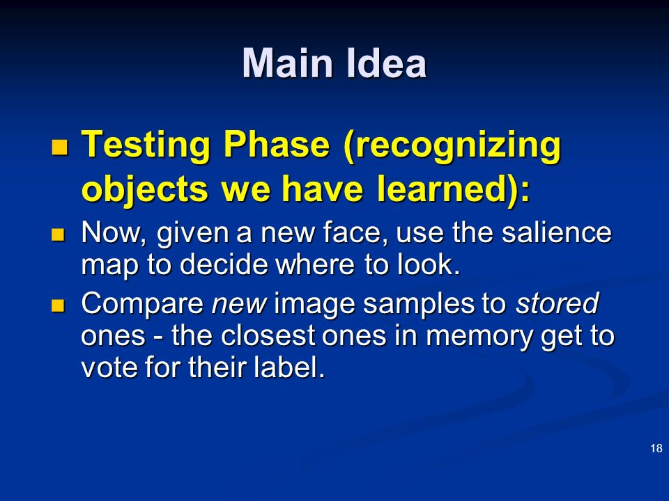 Main Idea Testing Phase (recognizing objects we have learned):