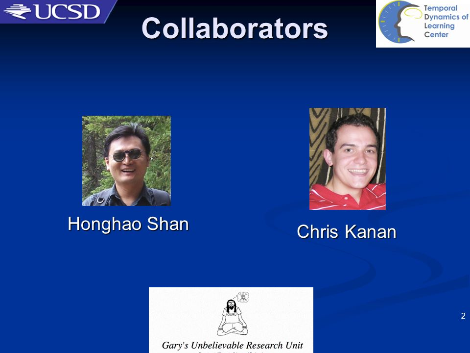3/22/2017 Collaborators Chris Kanan Honghao Shan OSHER