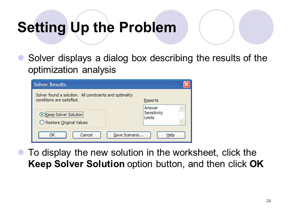 Setting Up the Problem Solver displays a dialog box describing the results of the optimization analysis.