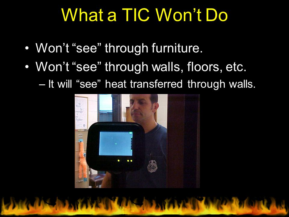 What a TIC Won't Do Won't see through furniture.