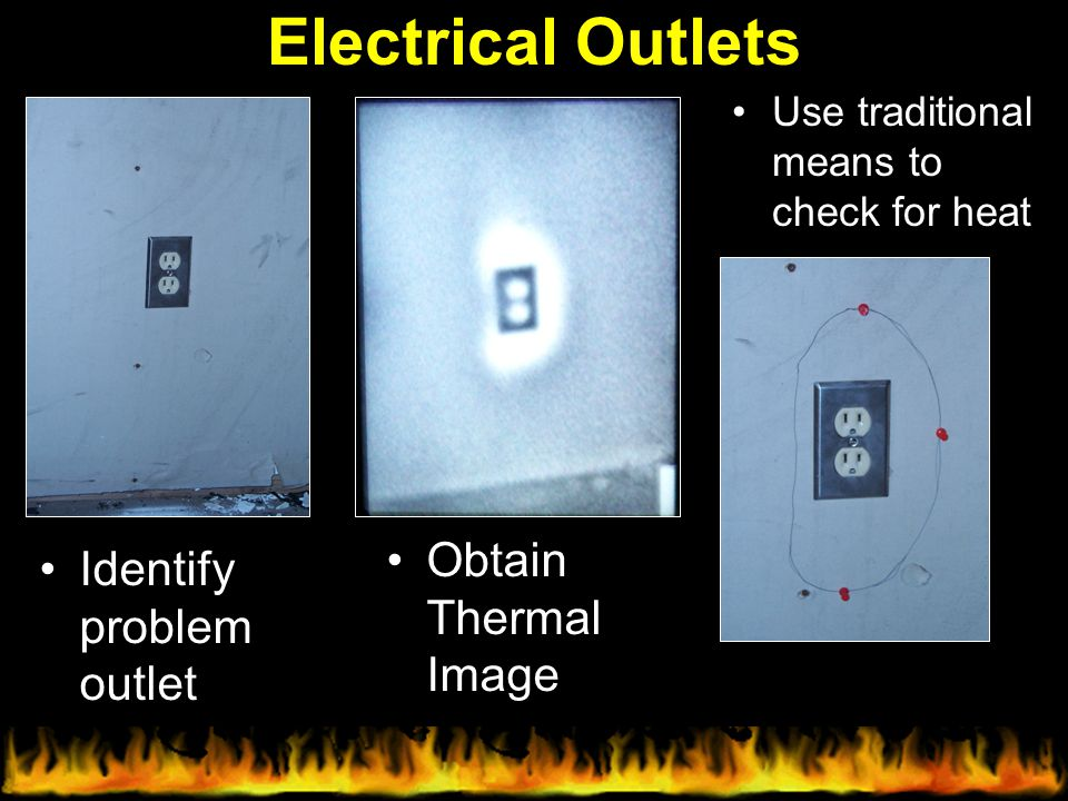 Electrical Outlets Obtain Thermal Image Identify problem outlet