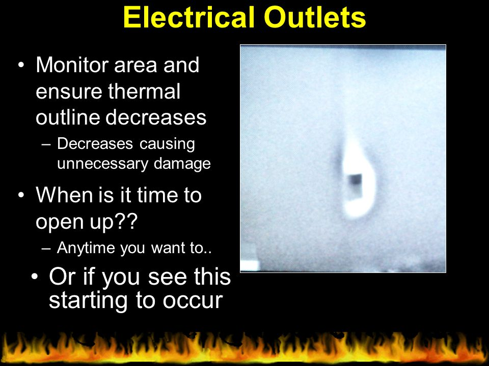 Electrical Outlets Or if you see this starting to occur