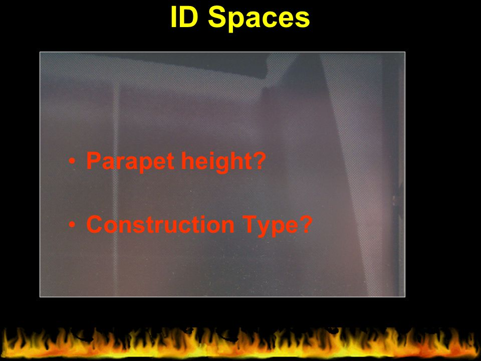 ID Spaces Parapet height Construction Type
