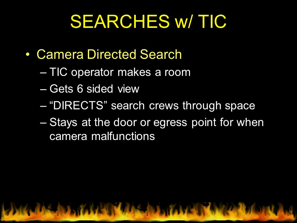 SEARCHES w/ TIC Camera Directed Search TIC operator makes a room