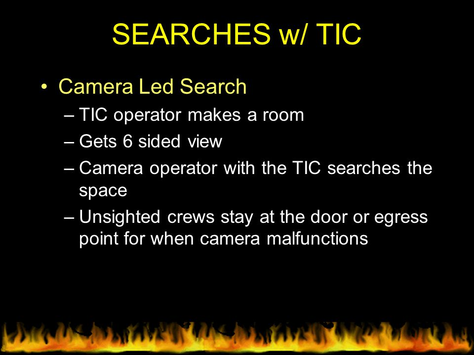 SEARCHES w/ TIC Camera Led Search TIC operator makes a room