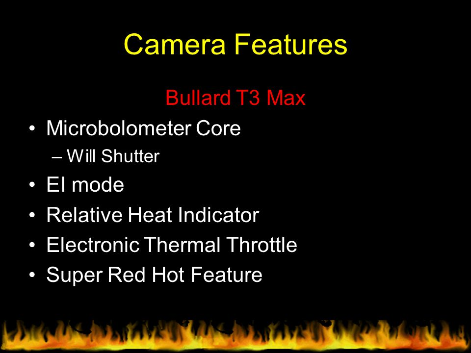 Camera Features Bullard T3 Max Microbolometer Core EI mode