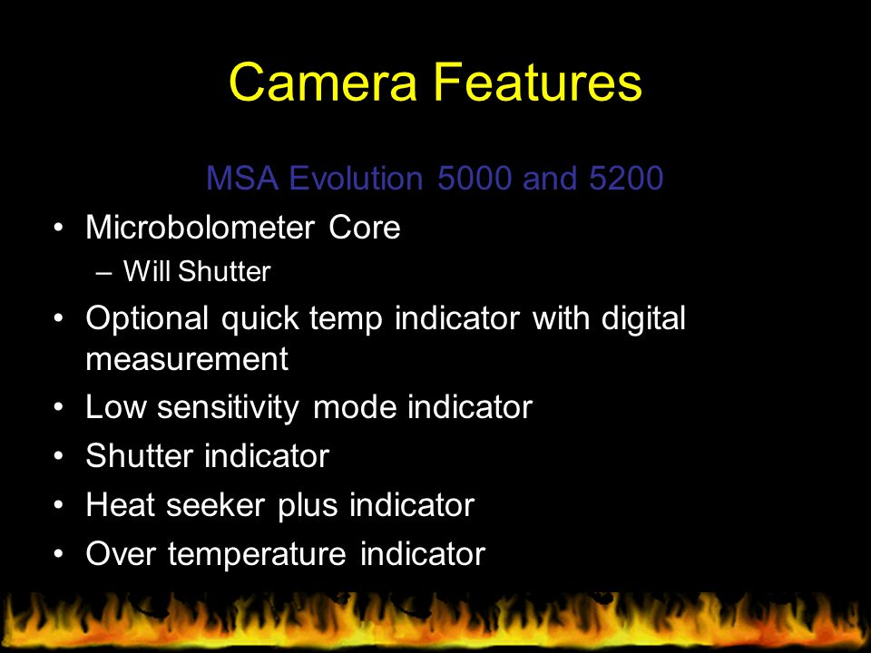 Camera Features MSA Evolution 5000 and 5200 Microbolometer Core