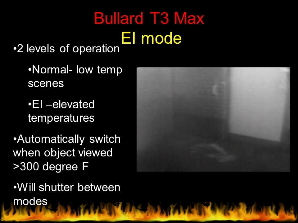 Bullard T3 Max EI mode 2 levels of operation Normal- low temp scenes