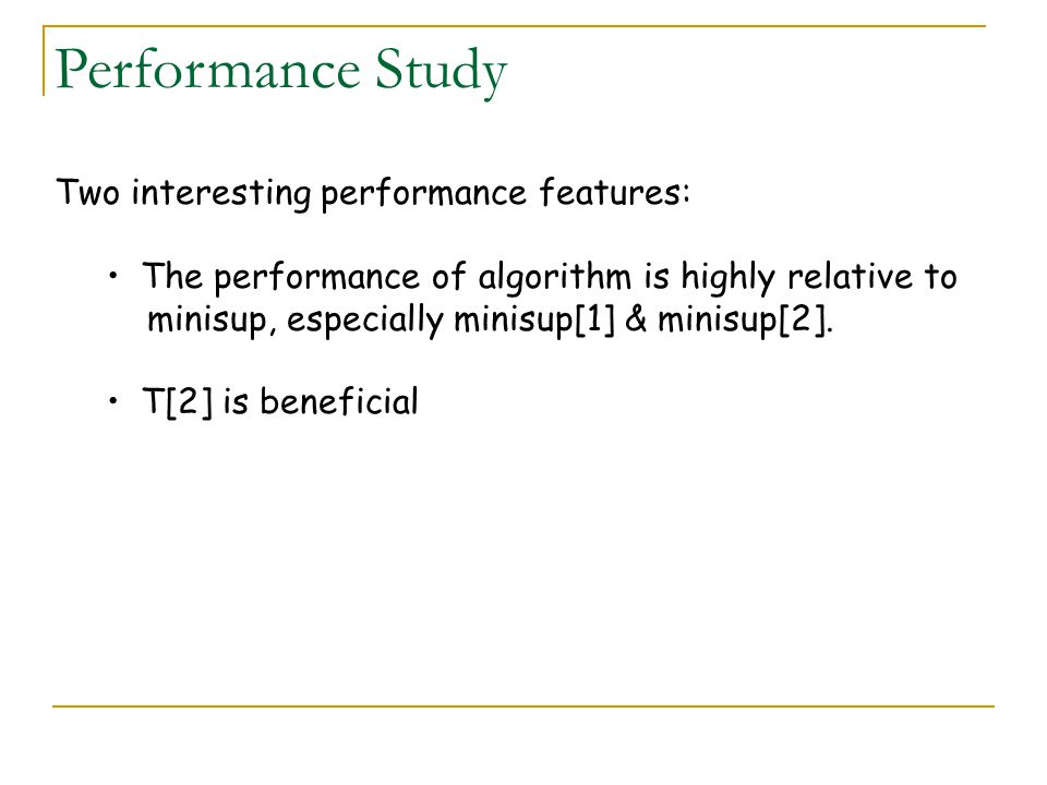 Performance Study Two interesting performance features: