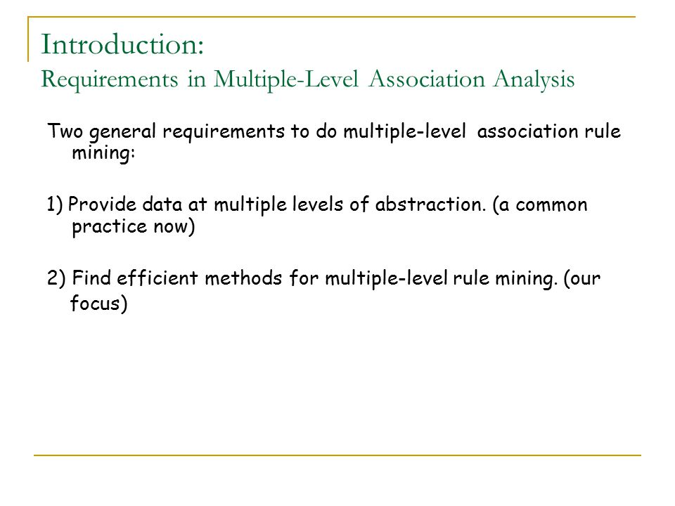 Introduction: Requirements in Multiple-Level Association Analysis