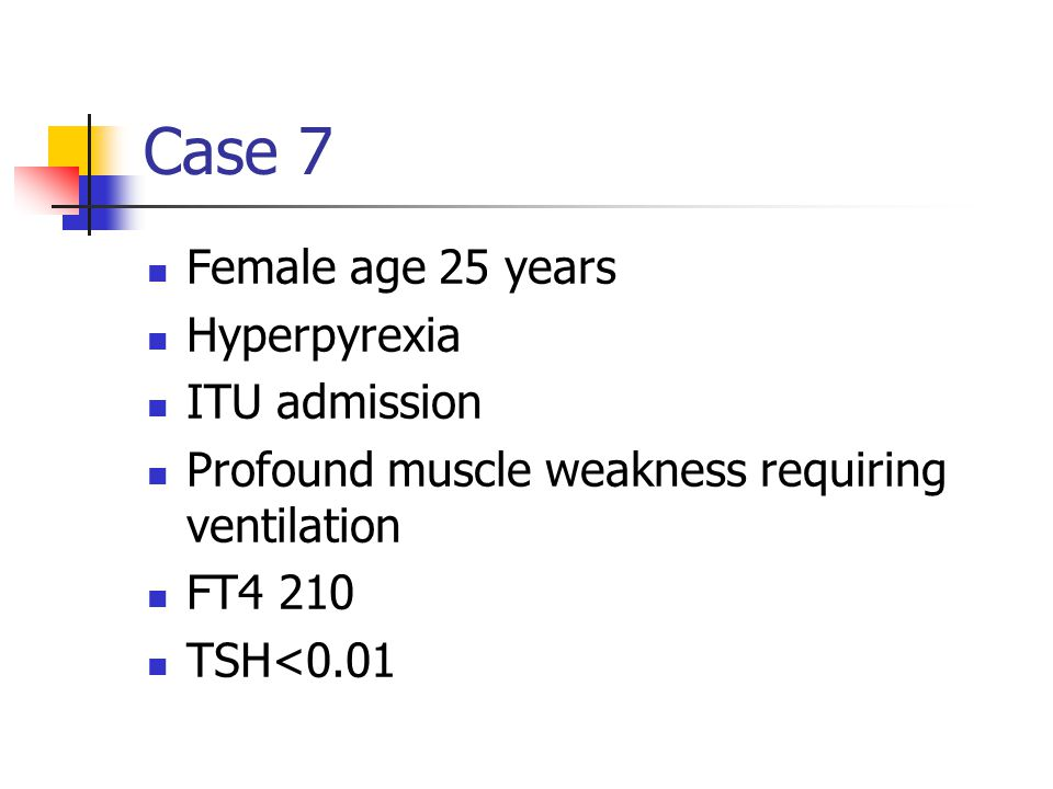 Case 7 Female age 25 years Hyperpyrexia ITU admission