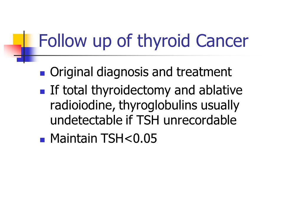 Follow up of thyroid Cancer