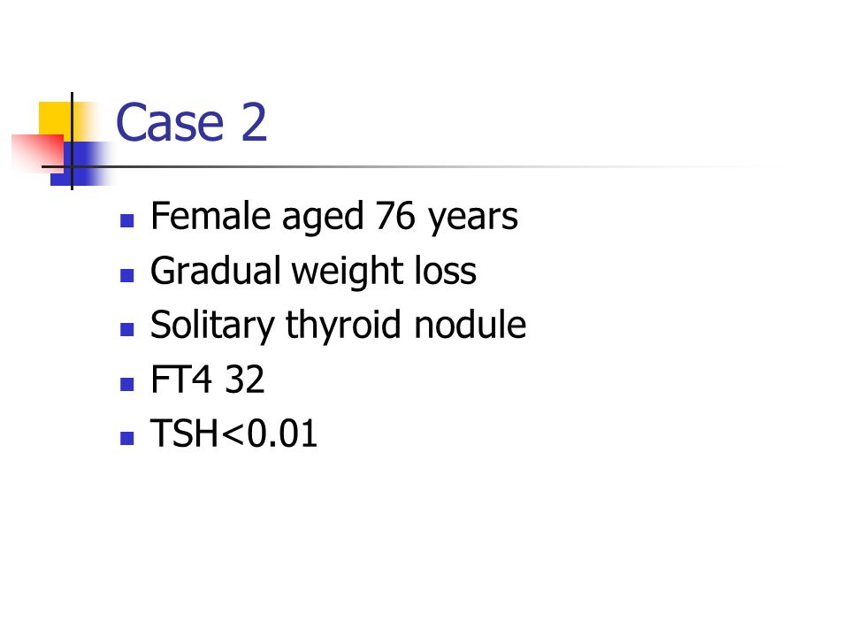 Case 2 Female aged 76 years Gradual weight loss