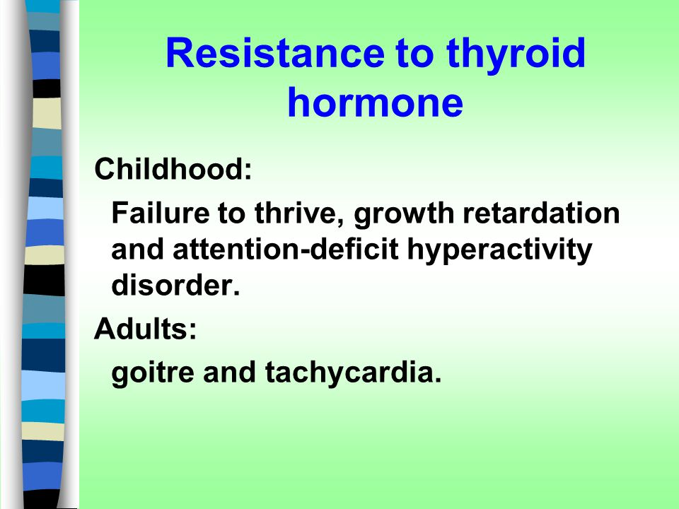 Resistance to thyroid hormone