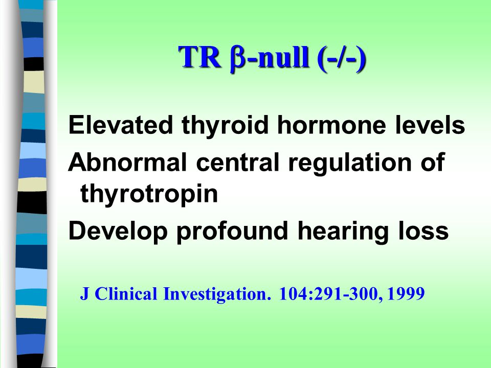 TR b-null (-/-) Elevated thyroid hormone levels