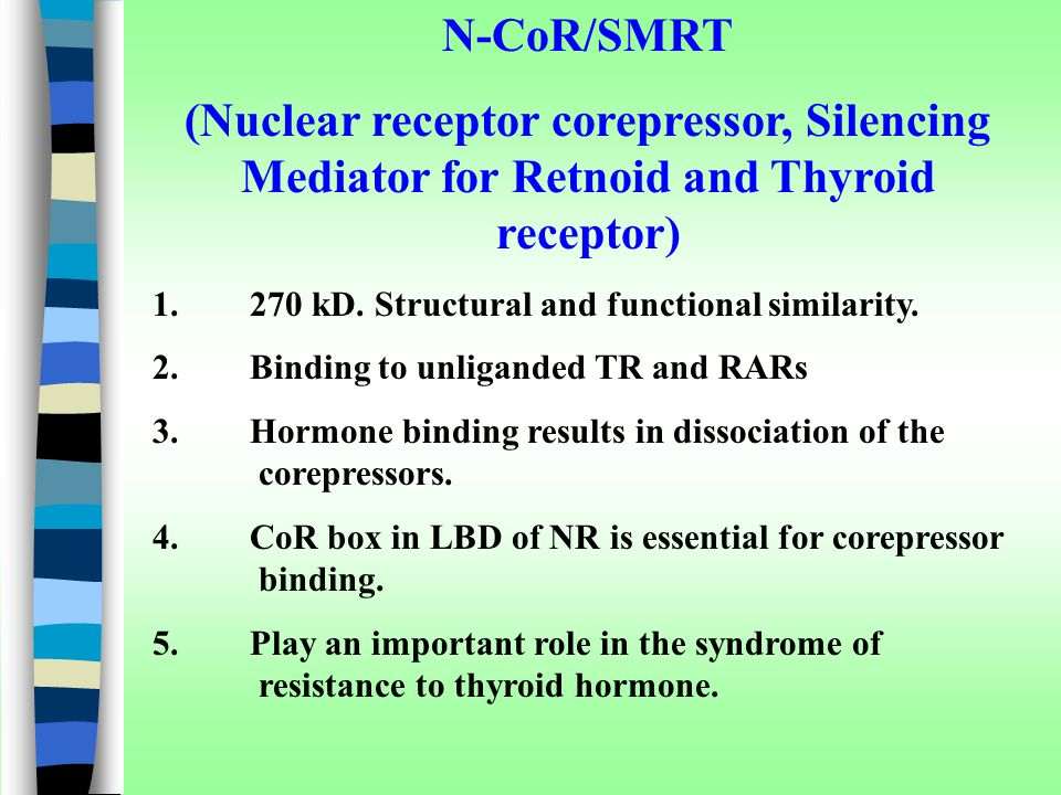 N-CoR/SMRT (Nuclear receptor corepressor, Silencing Mediator for Retnoid and Thyroid receptor)