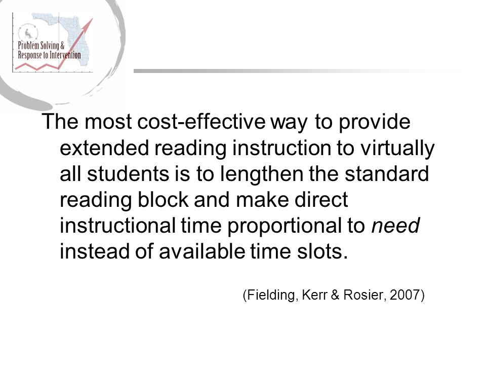 The most cost-effective way to provide extended reading instruction to virtually all students is to lengthen the standard reading block and make direct instructional time proportional to need instead of available time slots.