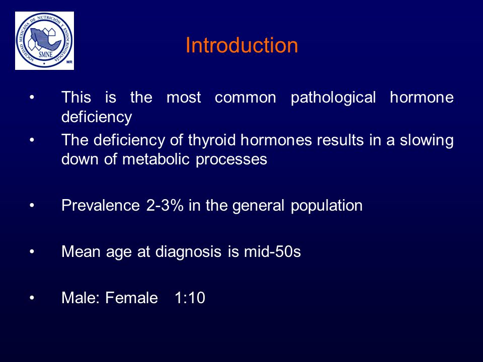 Introduction This is the most common pathological hormone deficiency