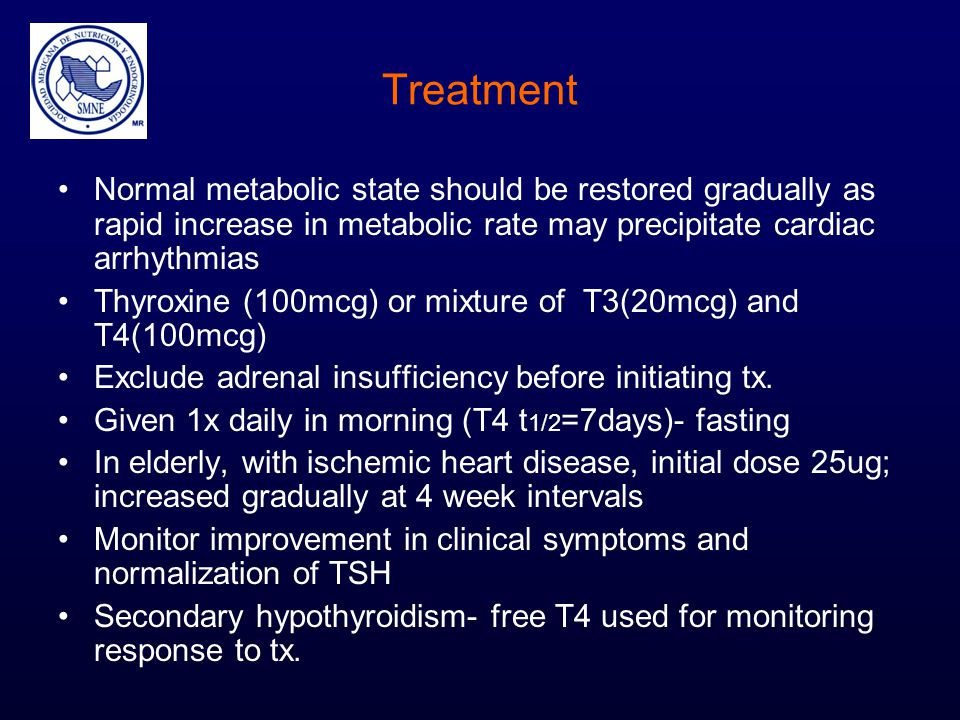 Treatment Normal metabolic state should be restored gradually as rapid increase in metabolic rate may precipitate cardiac arrhythmias.