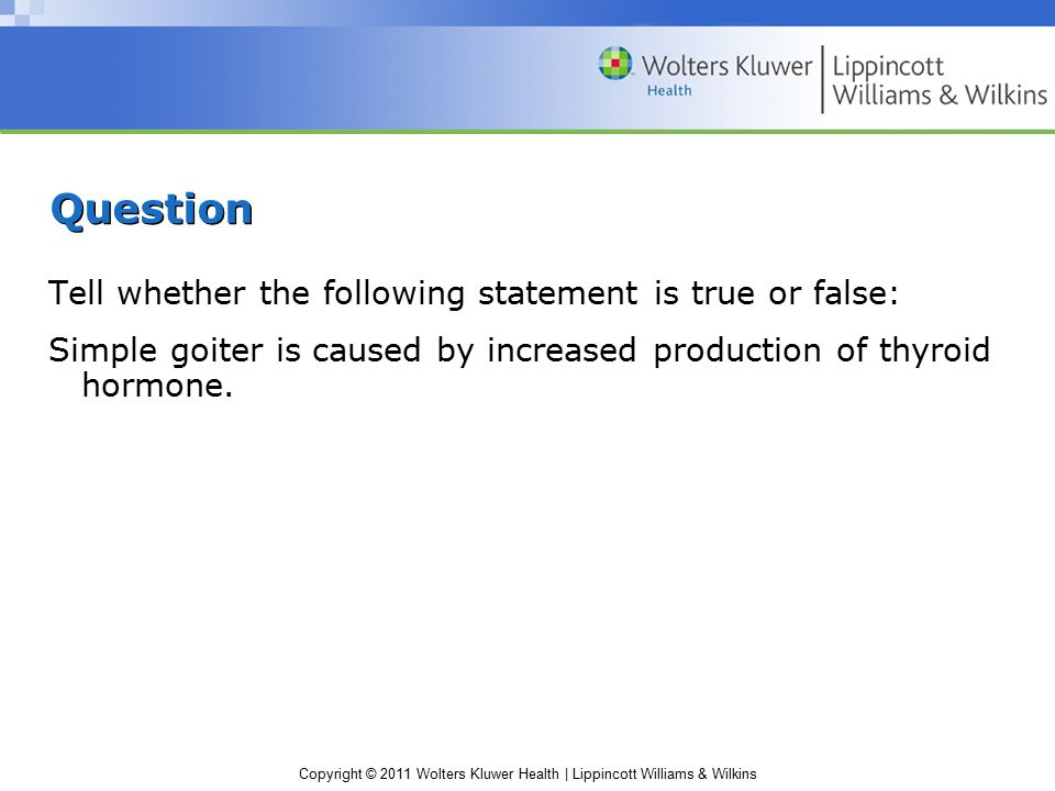 Question Tell whether the following statement is true or false: