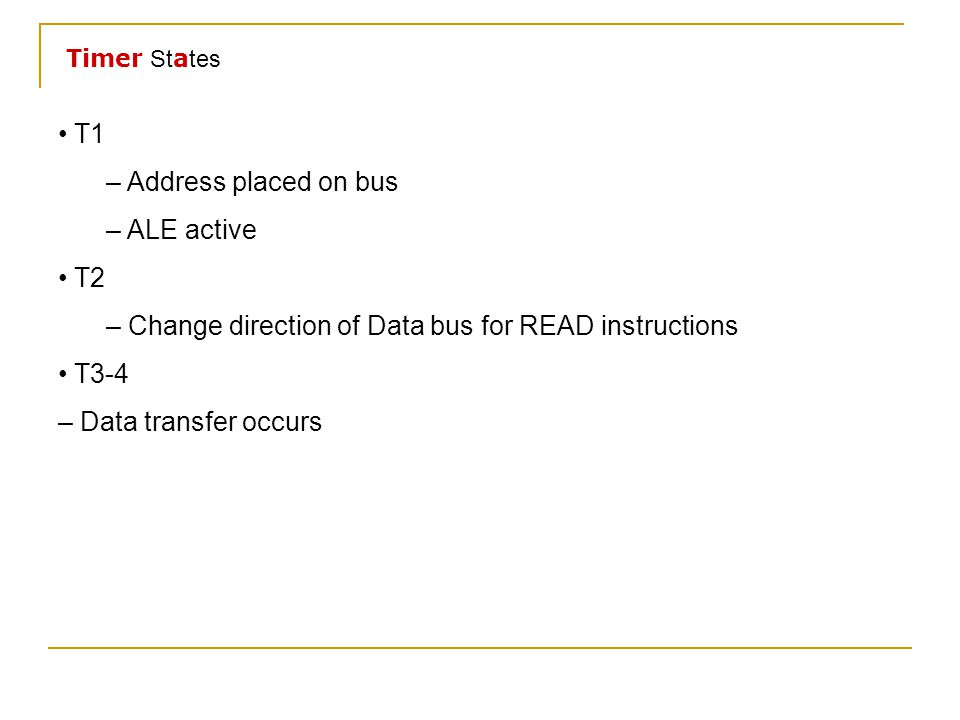 – Change direction of Data bus for READ instructions • T3-4