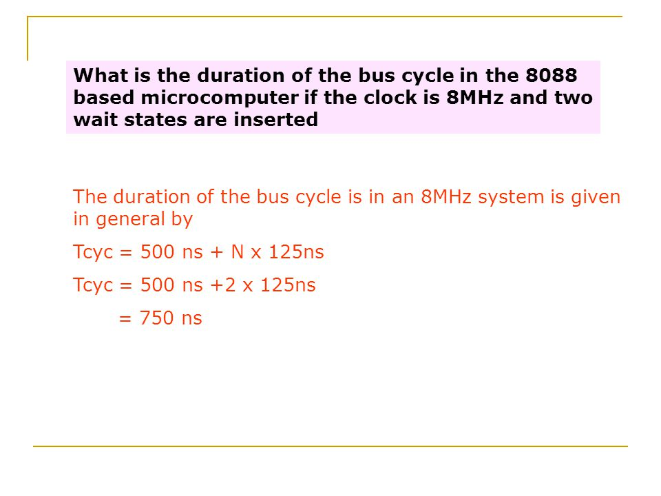 What is the duration of the bus cycle in the 8088 based microcomputer if the clock is 8MHz and two wait states are inserted